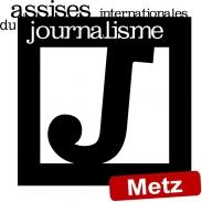 Assises du Jounalisme Metz